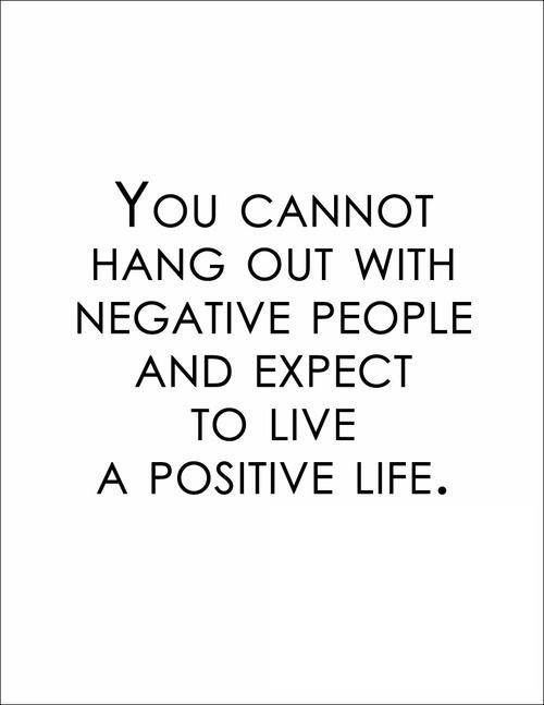 youcannothangoutwithnegativepeople
